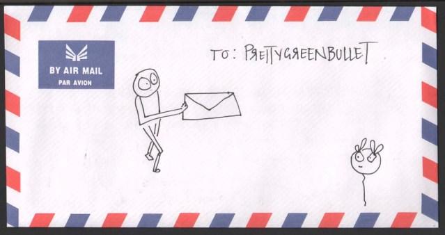 deena machina. rectangular envelope par avion, no airplane. envelope sealed (sticker, not licked). addressed to: prettygreenbullet (backwards r's). two doodles