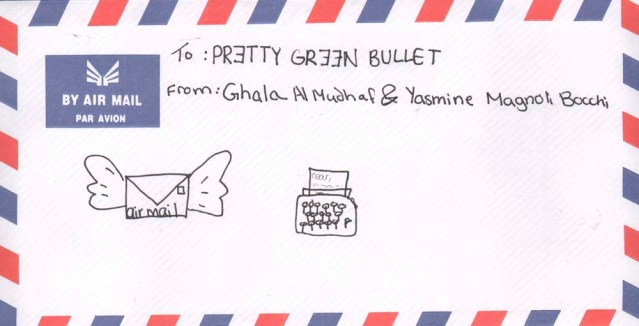ghala al mudhaf & yasmine magnoli bocchi. rectangular envelope par avion, without airplane. sealed (with sticker). addressed to: pretty green bullet (backwards e's, except for one). two doodles